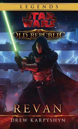 Star Wars - Legends - The Old Republic - Revan | Drew Karpyshyn